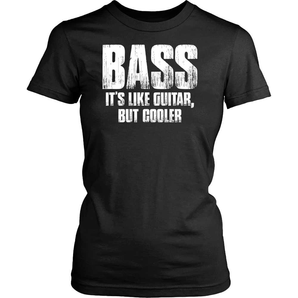 Bass It's Like Guitar, But Cooler Funny Music Gift T Shirt