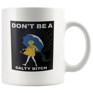 A Mug To Keep – Don't Be That Salty Girl Coffee Mugs