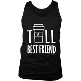 Best friend _Tall Coffee Friendly Gifts High Shirt Quotes Hoodie