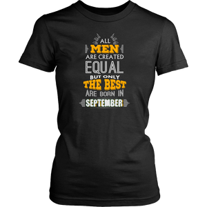All Men Are Created Equal But Only The Best Are Bo Funny Shirt