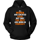 All women the best are born in February Men's Women's T Shirt Quotes Hoodie