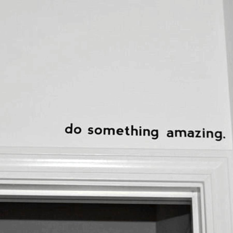 """Do Something Amazing"""