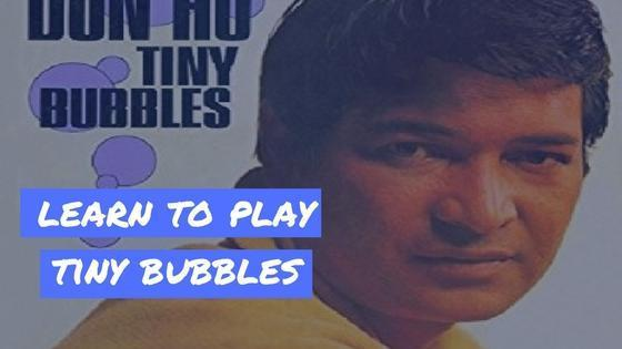 "Learn to Play ""Tiny Bubbles"" by Don Ho on Ukulele"