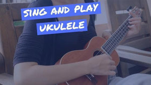 How to sing and play ukulele at the same time