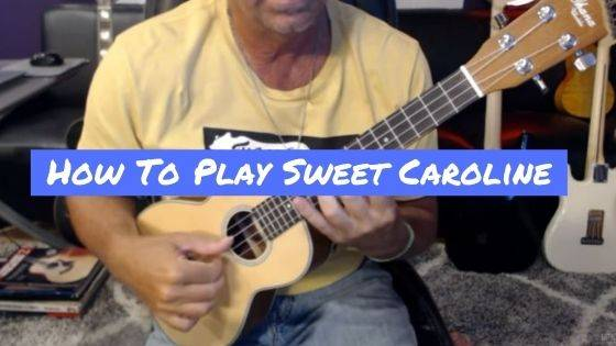 How To Play  Sweet Caroline on Ukulele