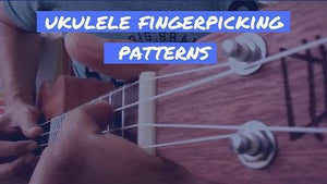 Ukulele Fingerpicking Patterns for Beginners
