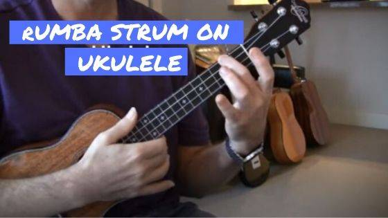 How To Play Rumba Strum On Ukulele