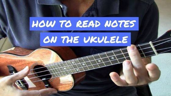 How To Read Notes On The Ukulele