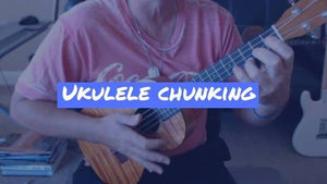 Ukulele Chunking: Chuck and Strum With Your Ukulele