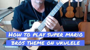 How To Play Super Mario Brothers Theme On Ukulele
