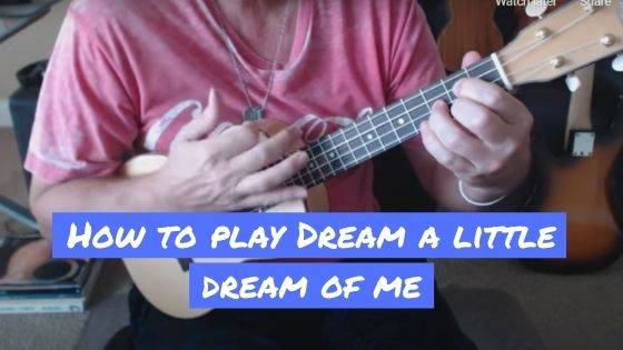 How To Play Eddie Vedder's Dream A Little Dream on Ukulele