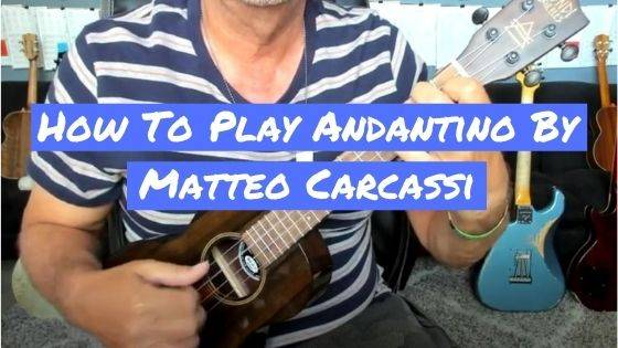 How To Play Andantino By Matteo Carcassi