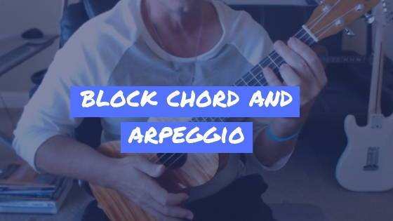 Block Chord And Arpeggio