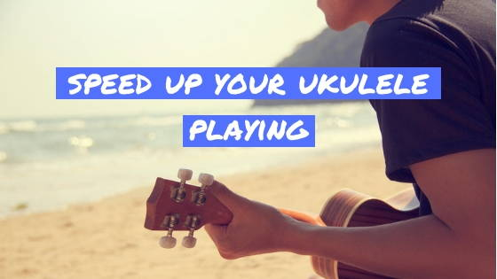 The Best Ways To Speed Up Your Ukulele Playing: 5 Tips To Improve Your Speed On The Ukulele