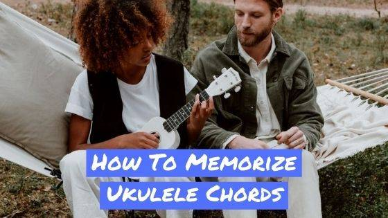 The 4 Easy Steps to Memorizing Ukulele Chords