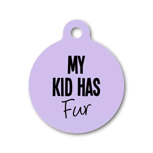 MY KID HAS FUR