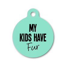 MY KIDS HAVE FUR
