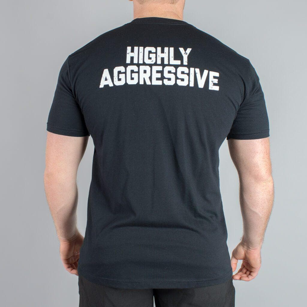 HIGHLY AGGRESSIVE T-Shirt