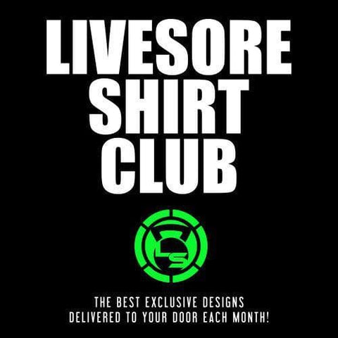 LiveSore Shirt Club
