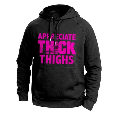Appreciate Thick Thighs Pullover Hoodie