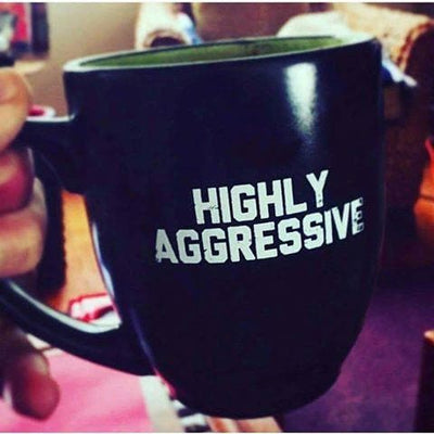 HIGHLY AGGRESSIVE Coffee Mug
