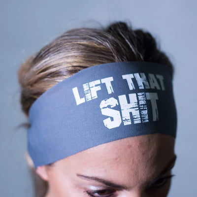 Lift That Sh*t HeadBand