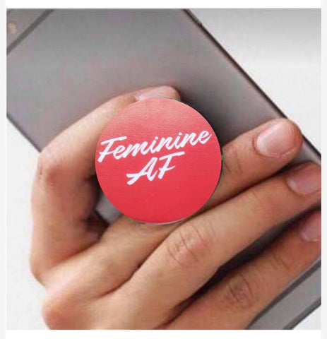 "FEMININE AF Phone Grip ""Pop Socket"""