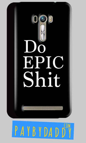 ASUS Zenfone Selfie Mobile Covers Cases Do Epic Shit- Lowest Price - Paybydaddy.com
