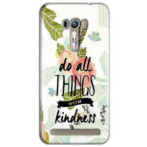 ASUS Zenfone Selfie Mobile Covers Cases Do all things with kindness - Lowest Price - Paybydaddy.com