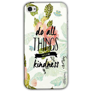 Apple iPhone 4 Mobile Covers Cases Do all things with kindness - Lowest Price - Paybydaddy.com