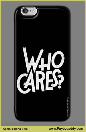 872e262495 Apple iPhone 6 6s Who Cares Designer Printed Mobile Back Cover@Rs 199