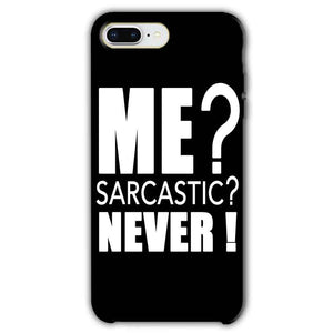 Apple iphone 7 Plus Mobile Covers Cases Me sarcastic - Lowest Price - Paybydaddy.com