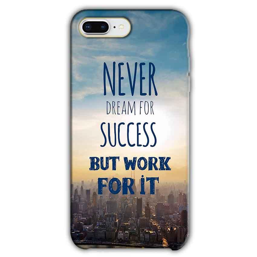 Apple iphone 7 Plus Mobile Covers Cases Never Dreams For Success But Work For It Quote - Lowest Price - Paybydaddy.com