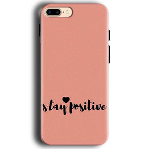 Apple iphone 7 Mobile Covers Cases Stay Positive - Lowest Price - Paybydaddy.com