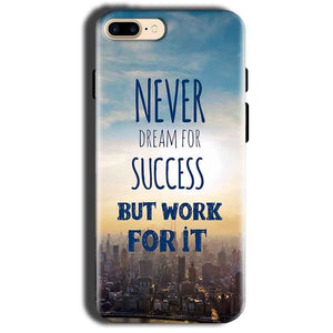 Apple iphone 8 Mobile Covers Cases Never Dreams For Success But Work For It Quote - Lowest Price - Paybydaddy.com