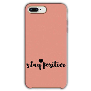 Apple iphone 8 Plus Mobile Covers Cases Stay Positive - Lowest Price - Paybydaddy.com