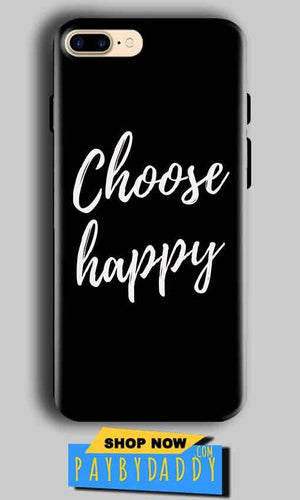 Apple iphone 8 Plus Mobile Covers Cases Choose happy - Lowest Price - Paybydaddy.com