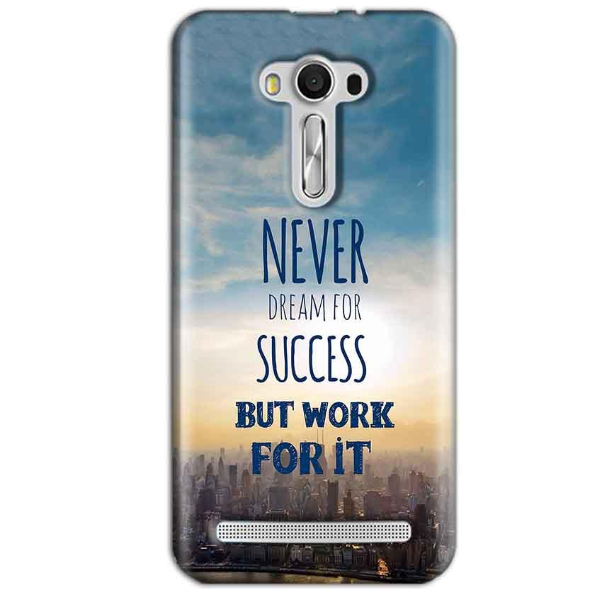 Asus Zenfone 2 Laser ZE550KL Mobile Covers Cases Never Dreams For Success But Work For It Quote - Lowest Price - Paybydaddy.com