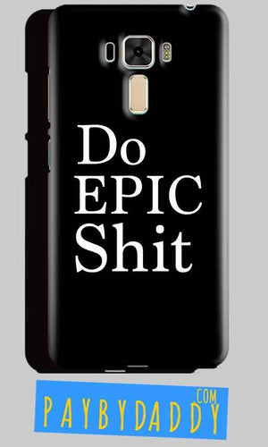 Asus Zenfone 3 Mobile Covers Cases Do Epic Shit- Lowest Price - Paybydaddy.com