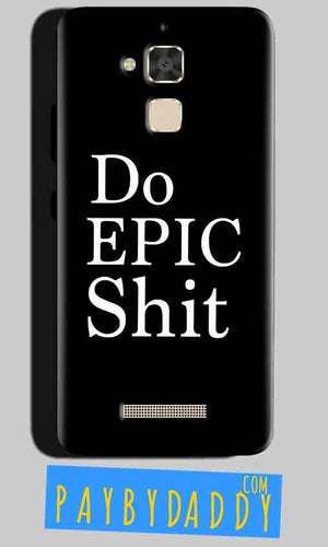 Asus Zenfone 3 Max Mobile Covers Cases Do Epic Shit- Lowest Price - Paybydaddy.com