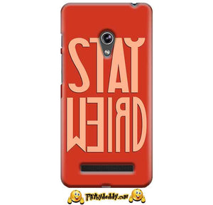 Asus Zenfone 5 Mobile Covers Cases Stay Weird - Lowest Price - Paybydaddy.com