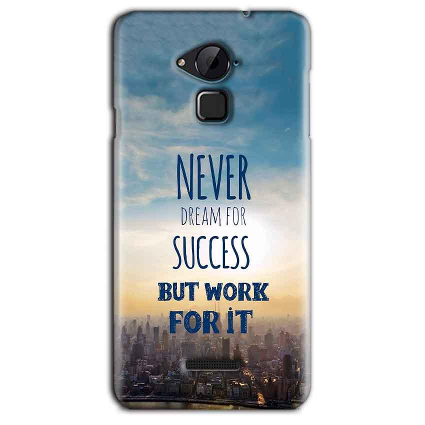 CoolPad Note 3 Lite Mobile Covers Cases Never Dreams For Success But Work For It Quote - Lowest Price - Paybydaddy.com