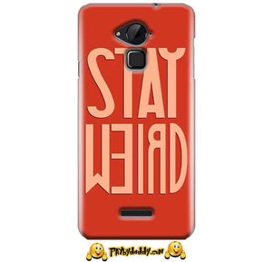 CoolPad Note 3 Lite Mobile Covers Cases Stay Weird - Lowest Price - Paybydaddy.com