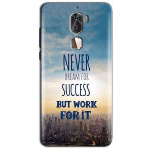 Coolpad Cool 1 Mobile Covers Cases Never Dreams For Success But Work For It Quote - Lowest Price - Paybydaddy.com