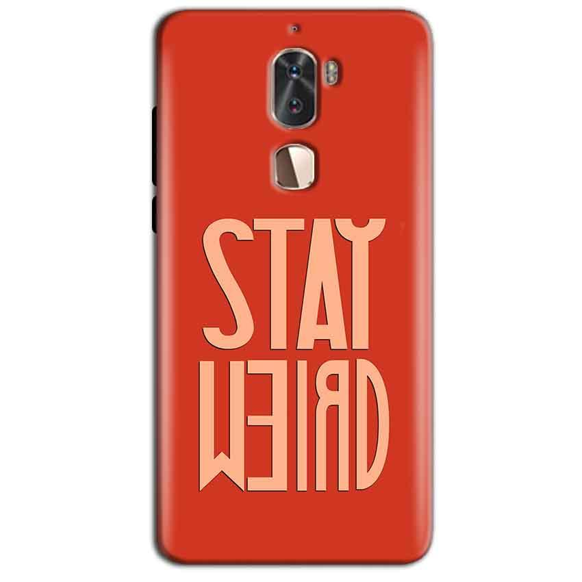 Coolpad Cool 1 Mobile Covers Cases Stay Weird - Lowest Price - Paybydaddy.com
