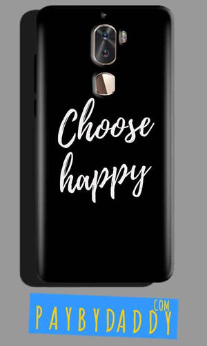 Coolpad Cool 1 Mobile Covers Cases Choose happy - Lowest Price - Paybydaddy.com