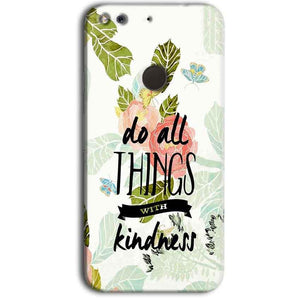 Google Pixel Mobile Covers Cases Do all things with kindness - Lowest Price - Paybydaddy.com