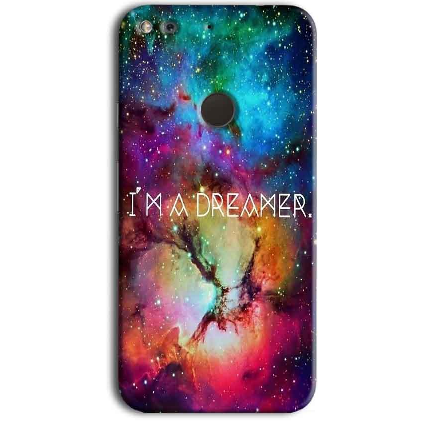 Google Pixel Mobile Covers Cases I am Dreamer - Lowest Price - Paybydaddy.com