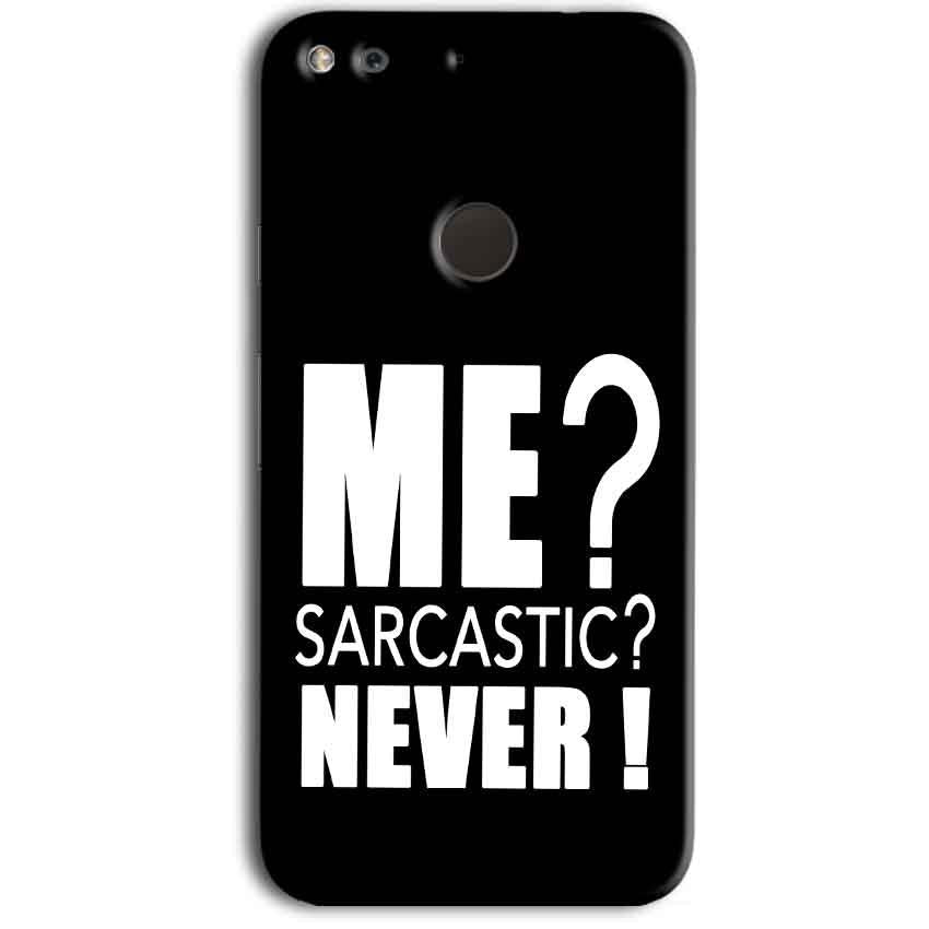 Google Pixel Mobile Covers Cases Me sarcastic - Lowest Price - Paybydaddy.com