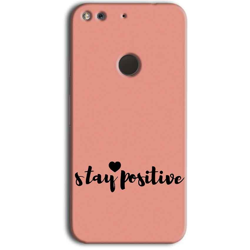 Google Pixel Mobile Covers Cases Stay Positive - Lowest Price - Paybydaddy.com